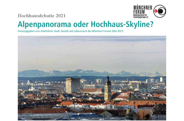 Hochhausdebatte 2021: Alpenpanorama oder Hochhaus-Skyline